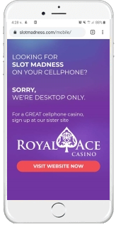 Slot Madness casino doesn't offer a mobile gaming experience